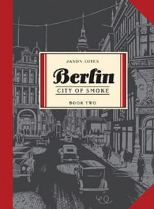 Berlin: City of Stones by Jason Lutes