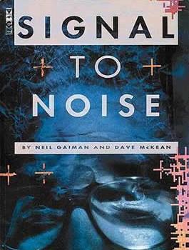 Signal to Noise - Neil Gaiman, Dave McKean