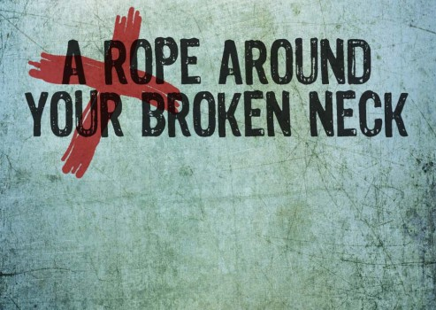 A Rope Around Your Broken Neck
