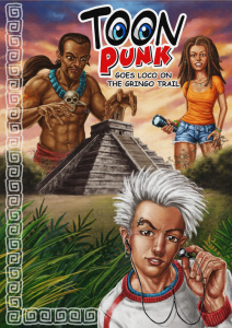 Toonpunk Goes Loco on the Gringo Trail