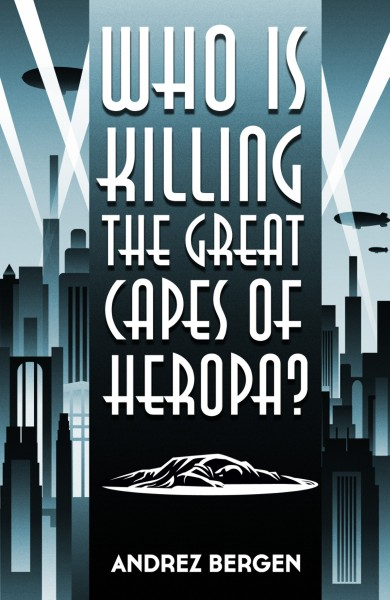 Who is Killing the Great Capes of Heropa? -