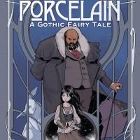 Porcelain: A Gothic Fairy Tale