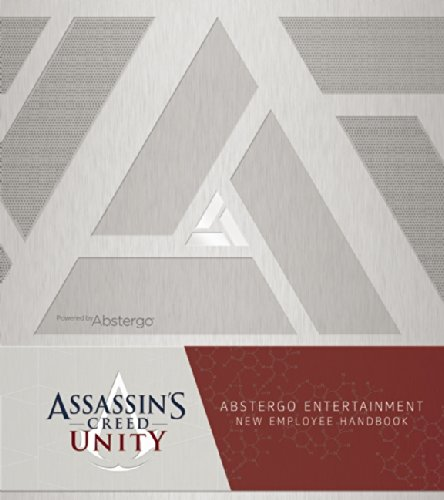 Assassin's Creed Unity: Abstergo Entertainment Employee Handbook