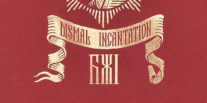 Dismal Incantation, by Herman Inclusus