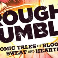 The Rough + Tumble: Five Comic Tales of Blood, Sweat and Heartbreak