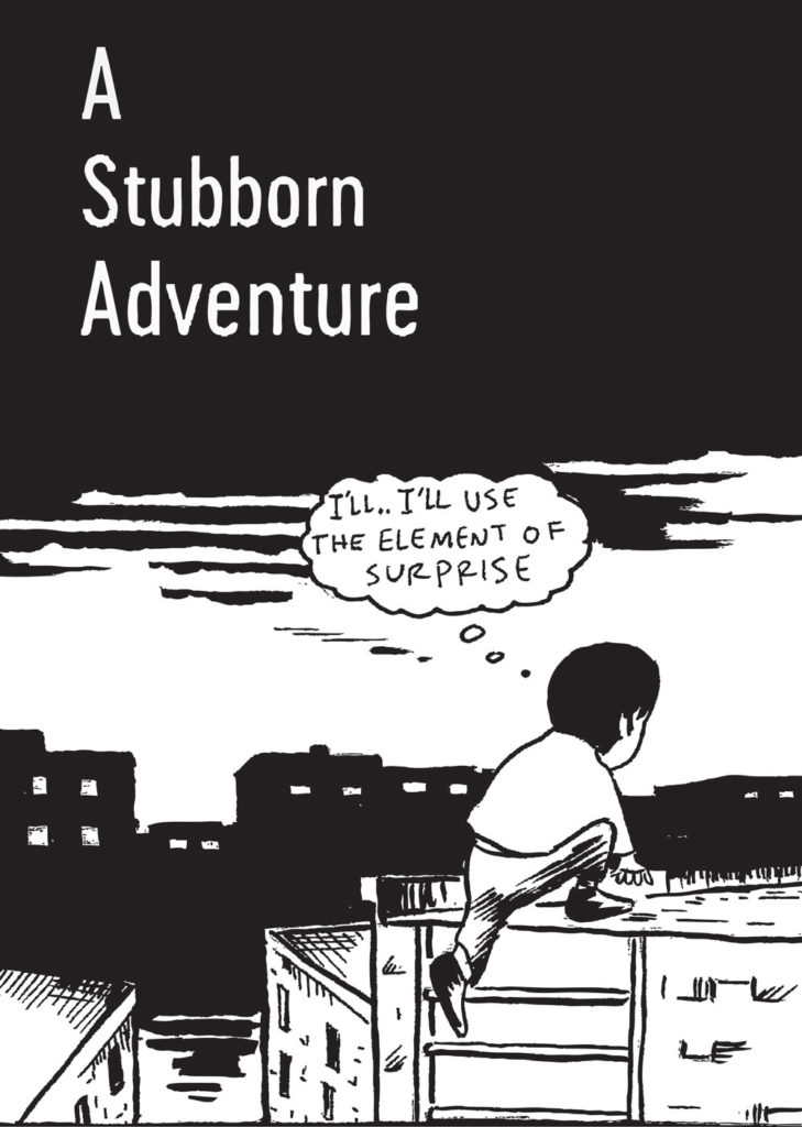 A Moody Adventure & A Stubborn Adventure
